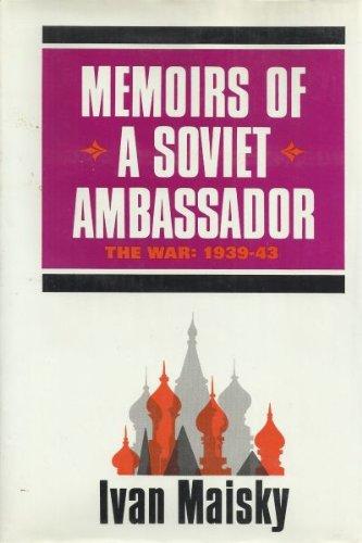 9781299283985: Memoirs Of A Soviet Ambassador: The War 1939- 1943