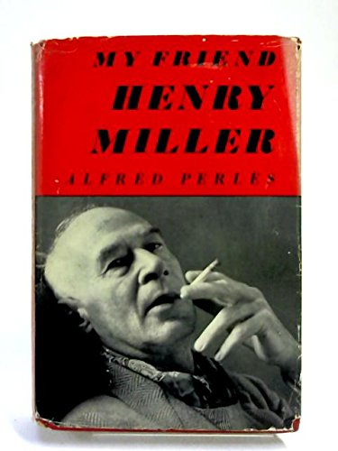 9781299284425: MY FRIEND HENRY MILLER: An Intimate Biography