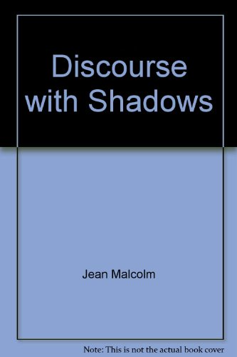 Discourse With Shadows: Malcolm, Jean