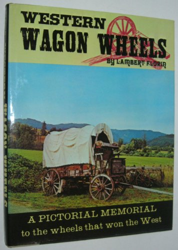 9781299323971: Western wagon wheels;: A pictorial memorial to the wheels that won the West