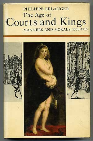 9781299344303: The Age of Courts and Kings: Manners and Morals, 1558-1715