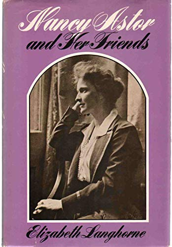9781299353718: Nancy Astor and Her Friends