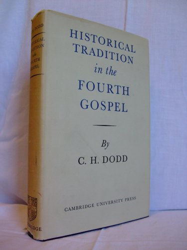 Historical Tradition in the Fourth Gospel (9781299397453) by CH Dodd