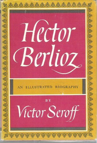 9781299420656: Hector Berlioz: An Illustrated Biography