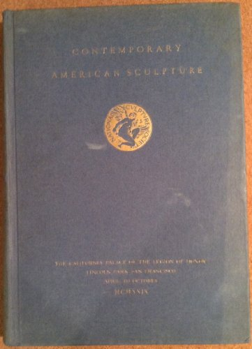 9781299438279: Contemporary American Sculpture, Issued for the Exhibition Held by the National Sculpture Society in Cooperation with the Trustees of the California Palace of the Legion of Honor, MCMXXIX