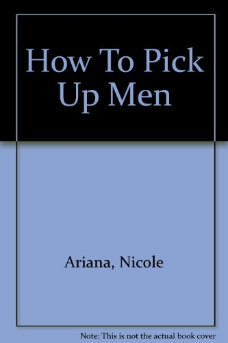 9781299477605: How To Pick Up Men