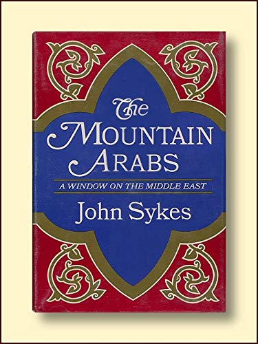 9781299497405: Mountain Arabs: A Window on the Middle East