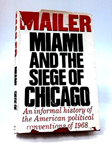 9781299576094: Miami and the siege of Chicago; an informal history of the Republican and Democratic Conventions of 1968