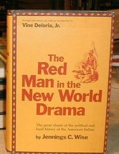 9781299609235: The red man in the new world drama; a politico-legal study with a pageantry of American Indian history
