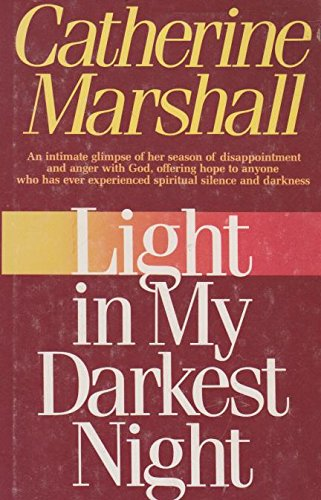 Light in My Darkest Night (1299632610) by Catherine Marshall