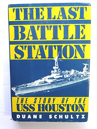 9781299641259: The Last Battle Station: The Story of the Uss Houston by Duane Schultz (1985-03-01)