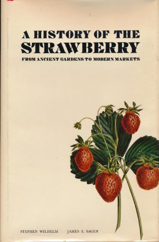9781299708389: A History of the Strawberry: From Ancient Gardens to Modern Markets