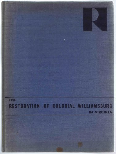 The Restoration Of Colonial Williamsburg In Virginia.: Kimball Fiske; William Graves Perry; Arthur ...