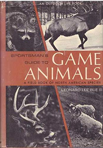 9781299742369: Sportsman's guide to game animals;: A field book of North American species (An Outdoor life book)