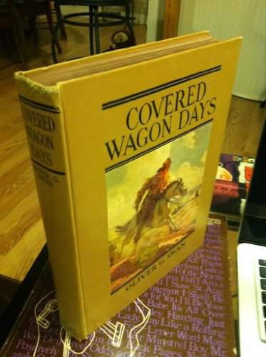 9781299744011: Covered Wagon Days