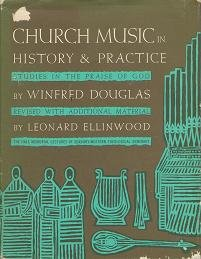 Church Music in History & Practice, Revised: Winfred Douglas and