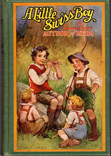 9781299788428: A little Swiss boy, (Every child's library)