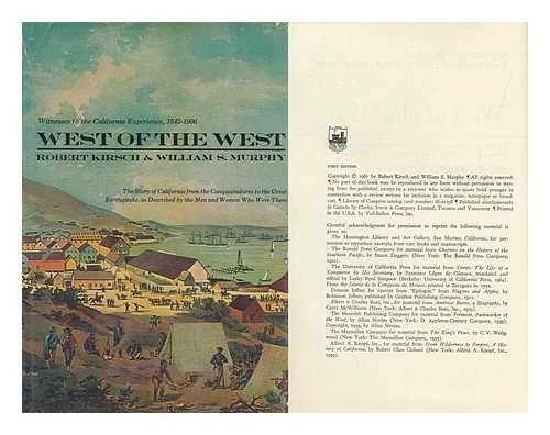 9781299790407: West of the West. Witnesses to the California experience, 1542-1906: The story of California from the conquistadores to the great earthquake, as described by the men and women who were there