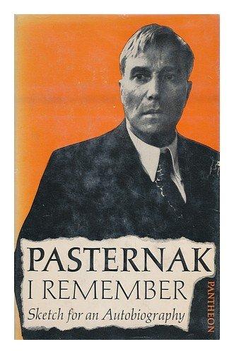 I Remember: Sketch For an Autobiography: Boris Pasternak