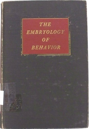 9781299799882: Embryology of Behavior: the Beginnings of the Human Mind