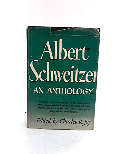 9781299813304: Albert Schweitzer: An Anthology