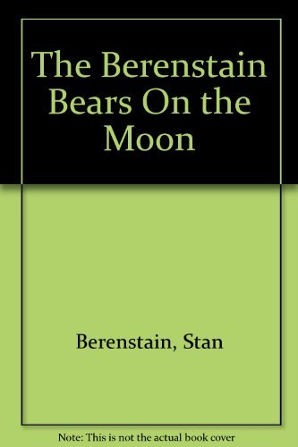 9781299816183: Berenstain Bears on the Moon