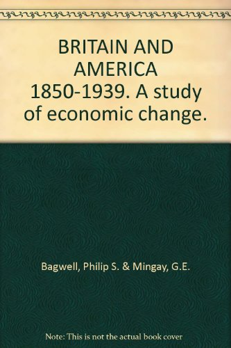 9781299864931: BRITAIN AND AMERICA 1850-1939. A study of economic change.