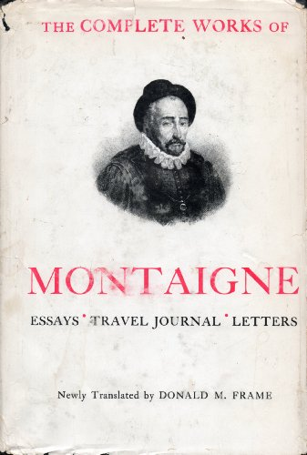 Complete works of montaigne essays travel journal letters donald m