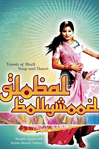 9781299919761: Global Bollywood: Travels of Hindi Song and Dance