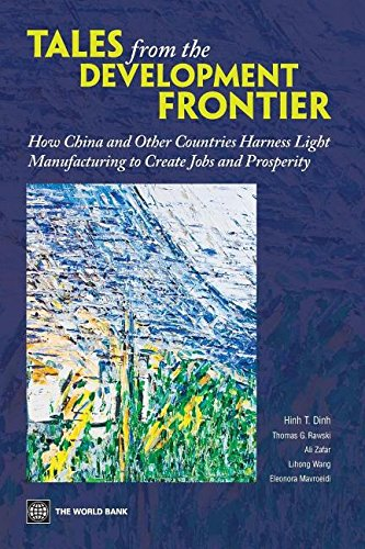9781299939004: Tales from the Development Frontier: How China and Other Countries Harness Light Manufacturing to Create Jobs and Prosperity