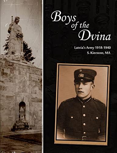 Boys of the Dvina - Latvia's Army: Steven Kiersons