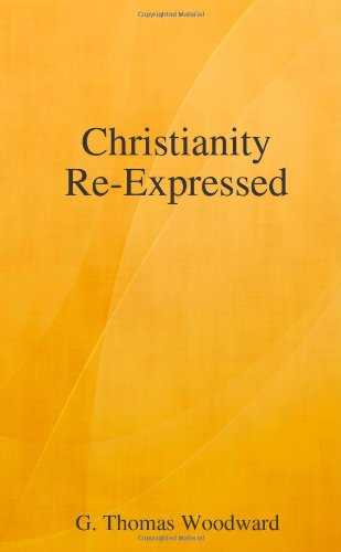 9781300025986: Christianity Re-Expressed