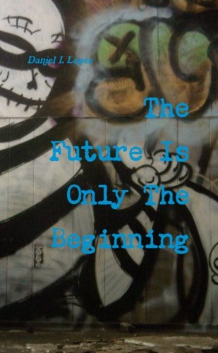 9781300036135: The Future Is Only The Beginning