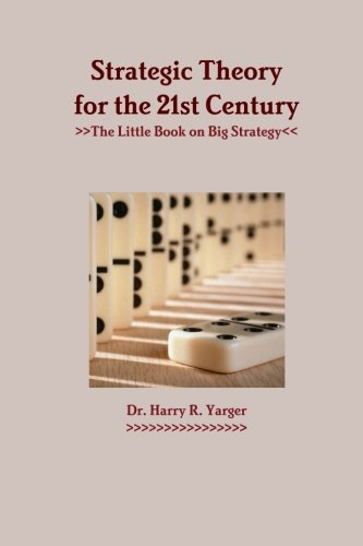 9781300039266: Strategic Theory For The 21st Century: The Little Book On Big Strategy