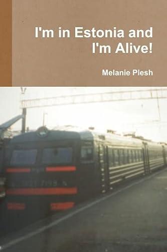 9781300044772: I'm in Estonia and I'm Alive!