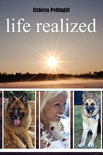 Life Realized (Paperback): Elzbieta Pettingill