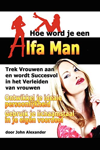 9781300062868: Hoe Word Je Een Alfa Man (Dutch Edition)