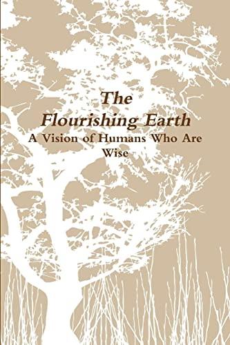 9781300099512: The flourishing earth