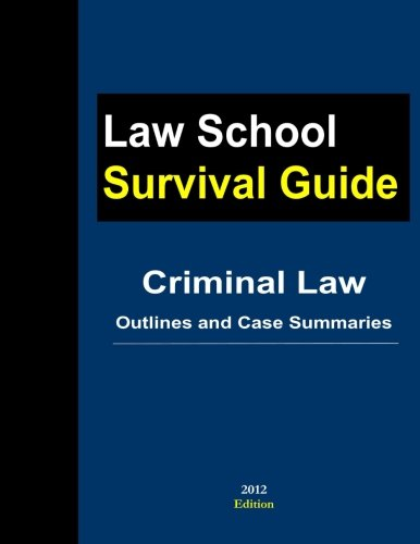 Criminal Law: Outlines And Case Summaries: J. Teller