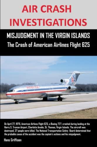9781300113331: Air Crash Investigations, Misjudgment In The Virgin Islands The Crash Of American Airlines Flight 625