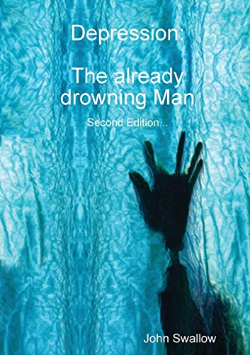 9781300145912: Depression: The already drowning Man - Second Edition