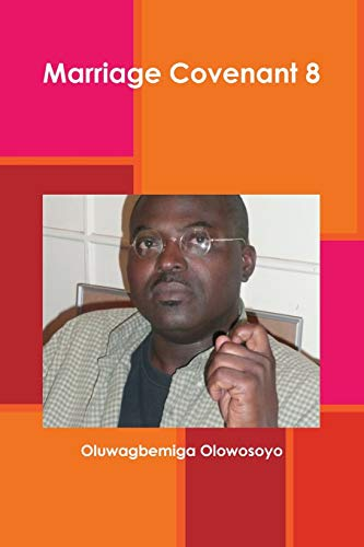 Marriage Covenant 8: Oluwagbemiga Olowosoyo