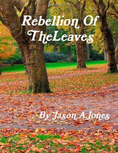 Rebellion of The Leaves (1300150963) by Jason Jones