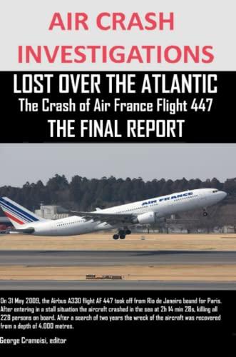 9781300152477: Air Crash Investigations, Lost Over The Atlantic The Crash Of Air France Flight 447 The Final Report