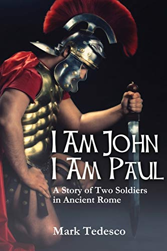 9781300158103: I am John I am Paul: A Story of Two Soldiers in Ancient Rome