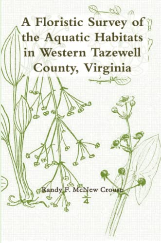 9781300158141: A Floristic Survey of the Aquatic Habitats in Western Tazewell County, Virginia