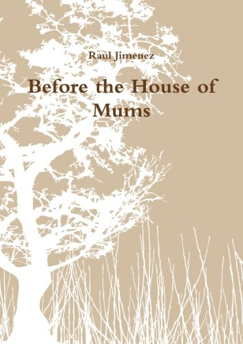 9781300158561: Before the House of Mums