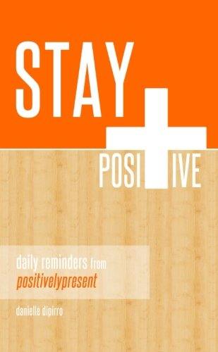9781300198666: Stay Positive : Daily Reminders from Positively Present