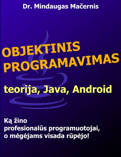 9781300204503: Objektinis programavimas: teorija, Java, Android (Lithuanian Edition)