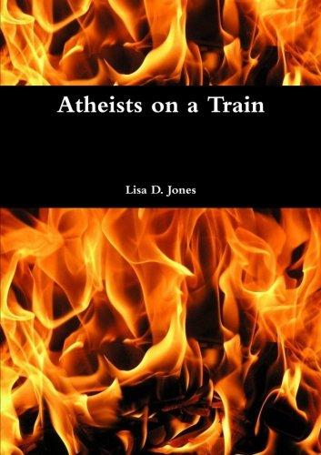 Atheists on a Train: Lisa d. Jones